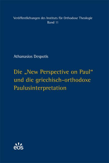 """Die """"New Perspective on Paul"""" und die griechisch-orthodoxe Paulusinterpretation"""