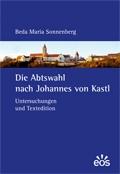 Die Abtswahl nach Johannes von Kastl