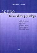 C. G. Jungs Persönlichkeitspsychologie und ihre Auswirkungen in der Praxis, insbesondere auf den Zusammenhang von Religion und Neurosen