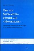 "Ehe als Sakrament – Familie als ""Hauskirche"""
