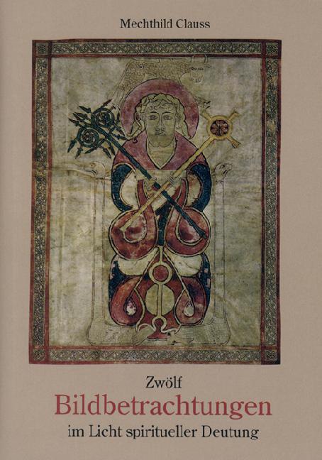 Zwölf Bildbetrachtungen im Licht spiritueller Deutung