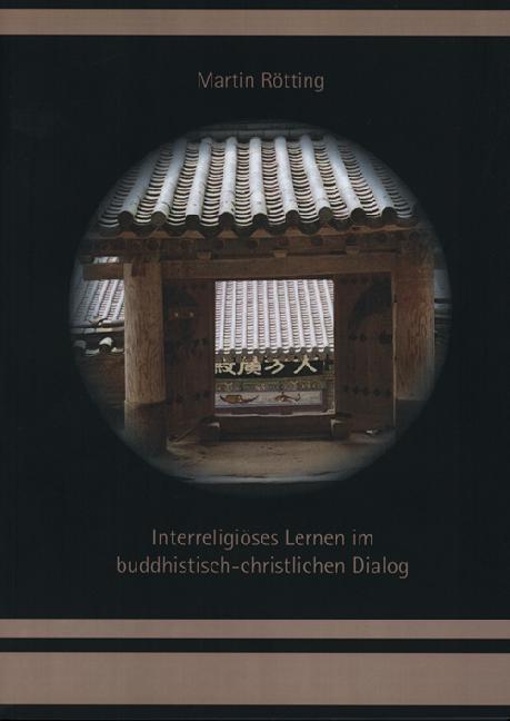 Interreligiöses Lernen im buddhistisch-christlichen Dialog