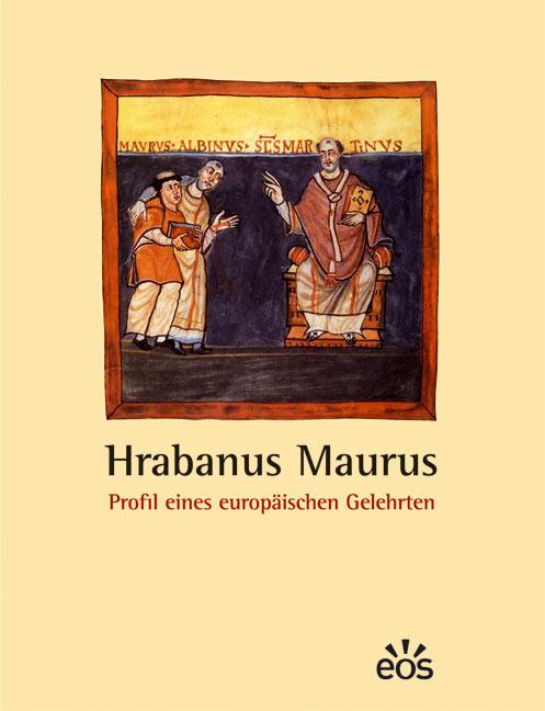 Hrabanus Maurus – Profil eines europäischen Gelehrten