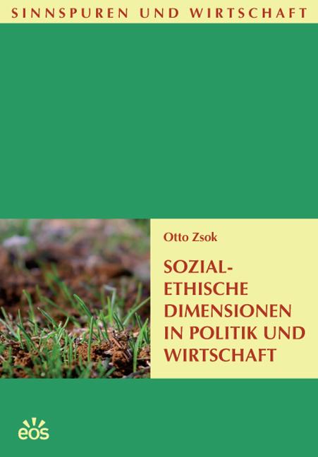 Sozialethische Dimensionen in Politik und Wirtschaft
