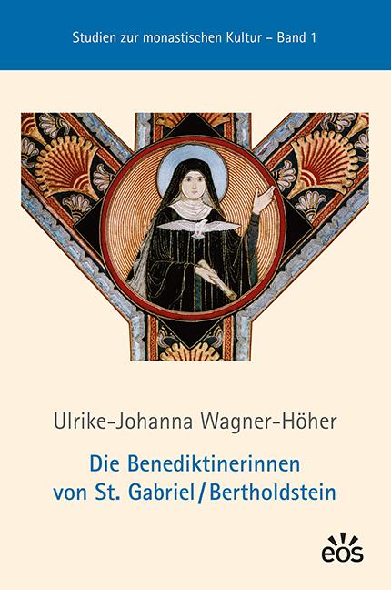 Die Benediktinerinnen von St. Gabriel /Bertholdstein