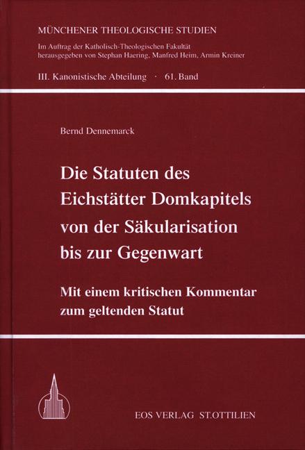 Die Statuten des Eichstätter Domkapitels von der Säkularisation bis zur Gegenwart
