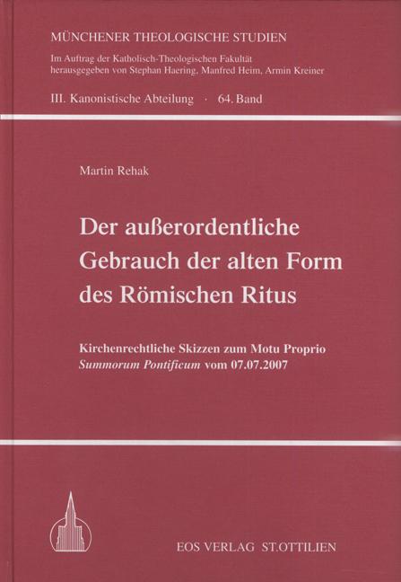 Der außerordentliche Gebrauch der alten Form des Römischen Ritus