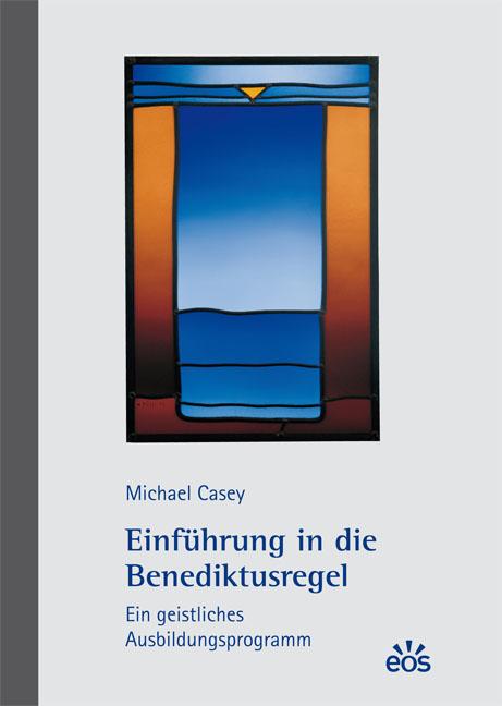 Einführung in die Benediktusregel