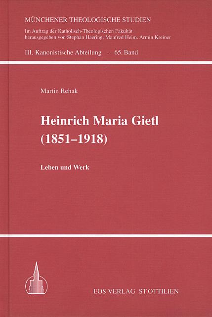 Heinrich Maria Gietl (1851-1918)