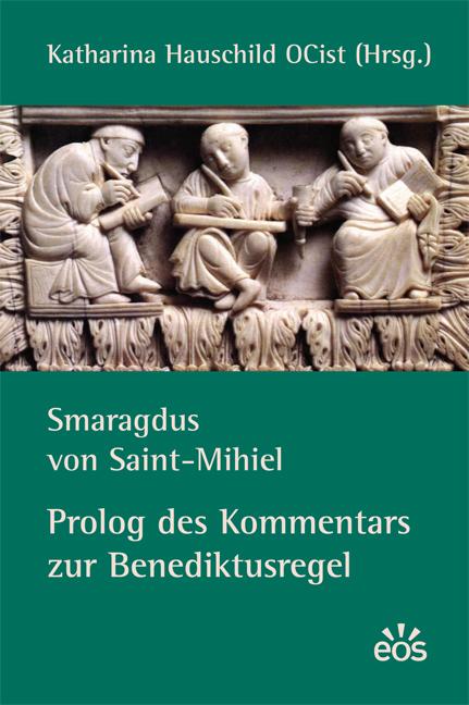 Smaragdus von Saint-Mihiel: Prolog des Kommentars zur Benediktusregel