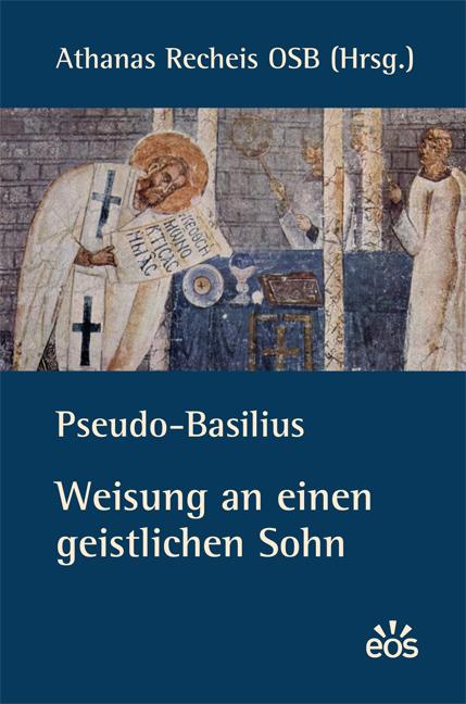 Pseudo-Basilius: Weisung an einen geistlichen Sohn