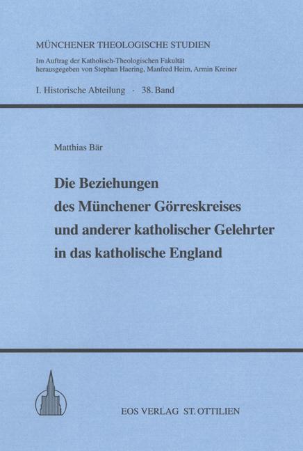 Die Beziehungen des Münchener Görreskreises und anderer katholischer Gelehrter in das katholische England