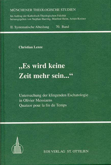 """""""Es wird keine Zeit mehr sein..."""" – Untersuchung der klingenden Eschatologie in Olivier Messiaens Quatuor pour la fin du Temps"""