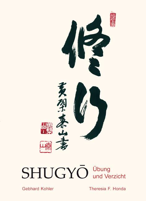 SHUGYO – Übung und Verzicht