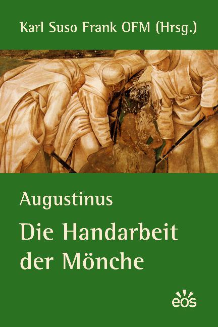 Augustinus: Die Handarbeit der Mönche