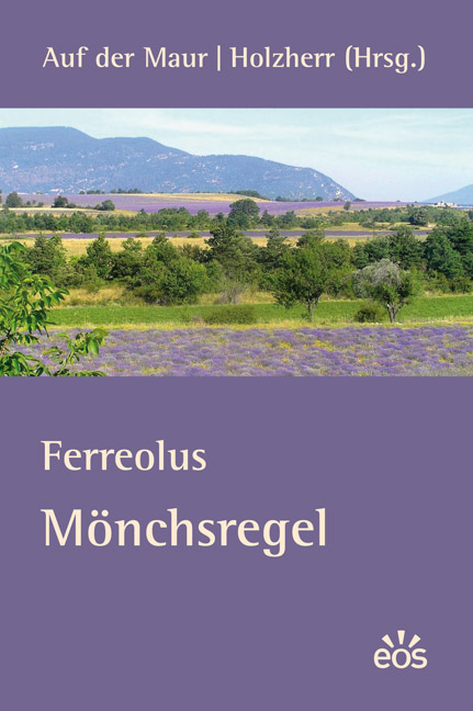 Ferreolus: Mönchsregel