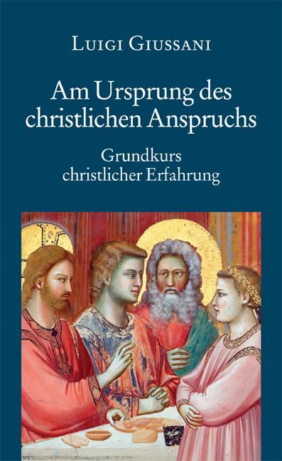 Am Ursprung des christlichen Anspruchs