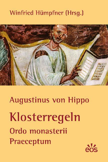 Augustinus von Hippo: Klosterregeln