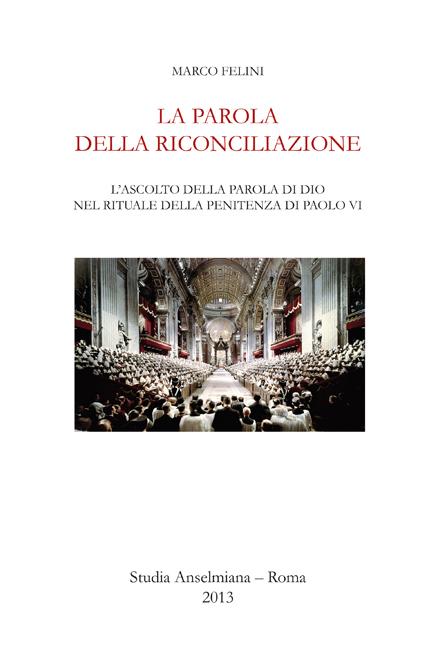 La Parola della Riconciliazione - L'ascolto della parola di Dio nel rituale della penitenza di Paolo VI