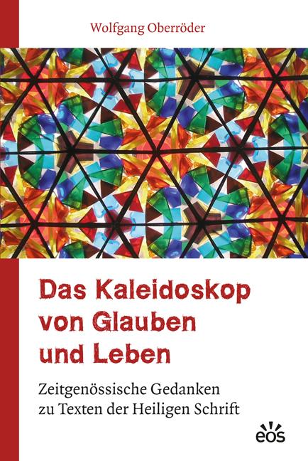 Das Kaleidoskop von Glauben und Leben