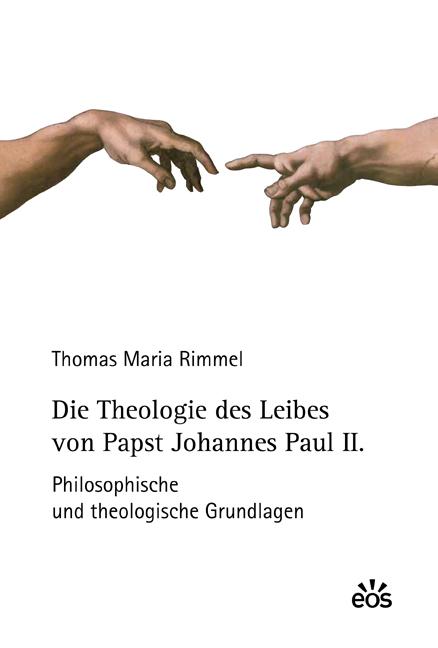 Die Theologie des Leibes von Papst Johannes Paul II.