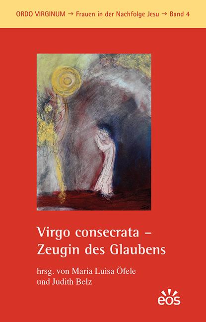 Virgo consecrata – Zeugin des Glaubens