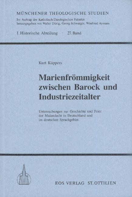Marienfrömmigkeit zwischen Barock und Industriezeitalter