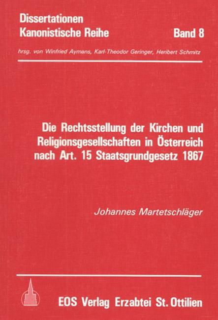 Die Rechtsstellung der Kirchen und Religionsgesellschaften in Österreich