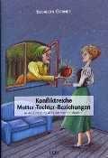 Konfliktreiche Mutter-Tochter-Beziehungen in der Urfassung der Grimmschen Märchen