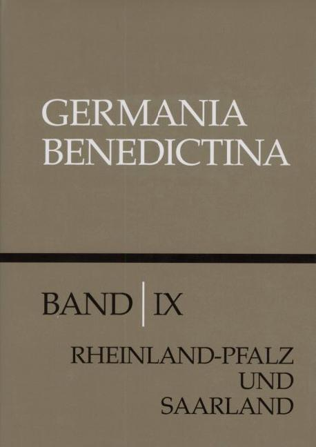 Die Männer- und Frauenklöster der Benediktiner in Rheinland-Pfalz und Saarland
