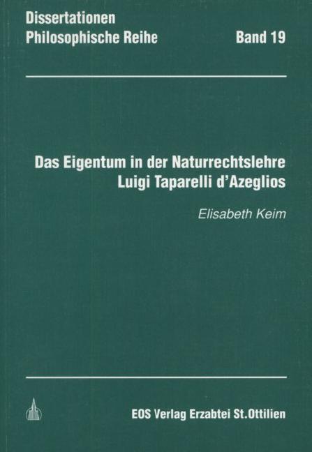 Das Eigentum in der Naturrechtslehre Luigi Taparelli d'Azeglios