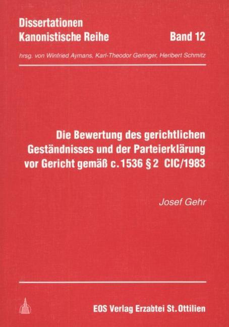 Die Bewertung des gerichtlichen Geständnisses und der Parteierklärung vor Gericht gemäss c.1536 § 2 CIC /1983