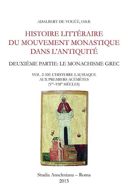 Histoire littéraire du mouvement monastique dans l'Antiquité. Deuxième partie: Le monachisme grec (ebook)