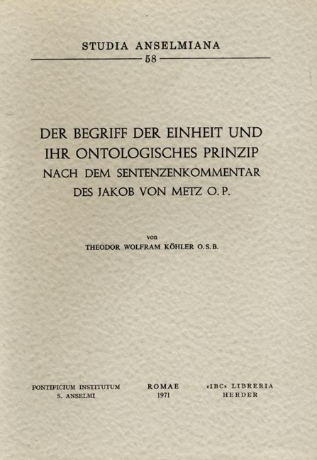 Der Begriff der Einheit und ihr ontologisches Prinzip nach dem Sentenzenkommentar des Jakob von Metz O.P.