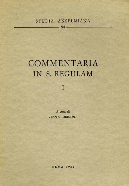 Commentaria in s. Regulam – I