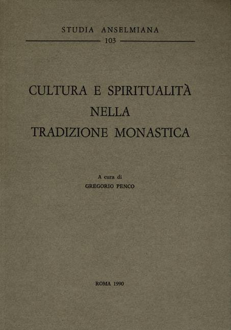 Cultura e spiritualità nella tradizione monastica
