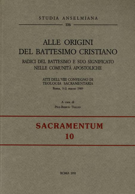 Alle origini del battesimo cristiano. Radici del battesimo e suo significato nelle comunità apostoliche