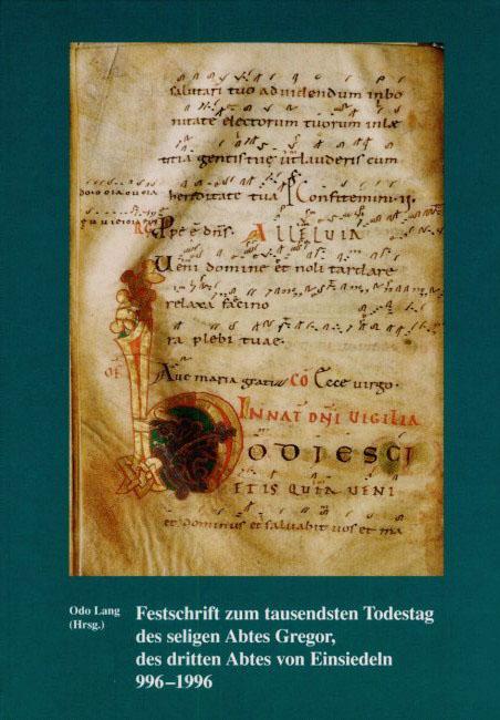 Festschrift zum tausendsten Todestag des seligen Abtes Gregor, des dritten Abtes von Einsiedeln 996-1996