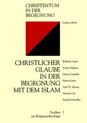 Christlicher Glaube in der Begegnung mit dem Islam