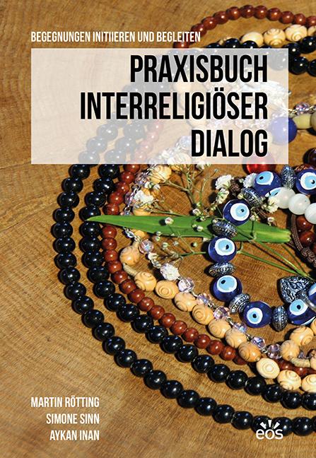 Praxisbuch interreligiöser Dialog