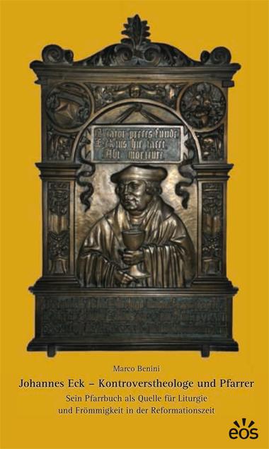 Johannes Eck – Kontroverstheologe und Pfarrer
