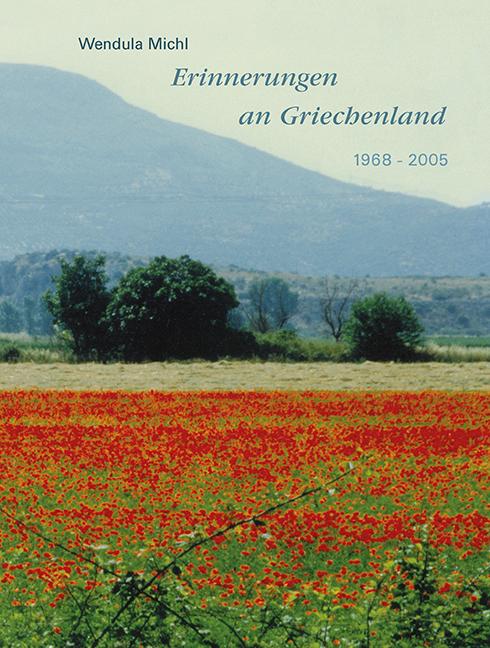 Erinnerungen an Griechenland 1968-2005