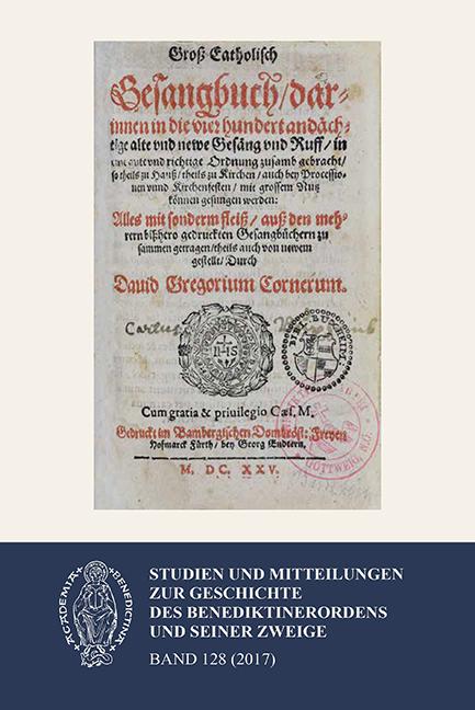 Studien und Mitteilungen zur Geschichte des Benediktinerordens 128 (2017)