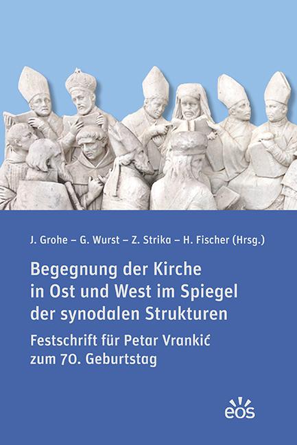Begegnung der Kirche in Ost und West im Spiegel der synodalen Strukturen