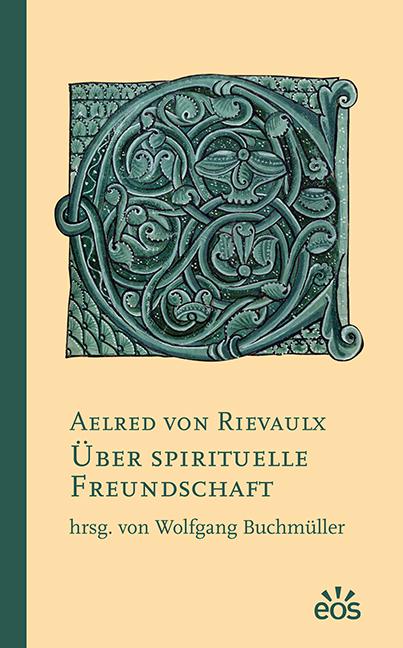 Aelred von Rievaulx: Über spirituelle Freundschaft