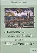 Harmonie und schwesterliche Einheit zwischen Bibel und Vernunft