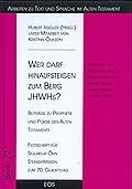 """""""Wer darf hinaufsteigen zum Berg JHWHs?"""""""
