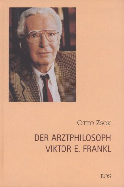 Der Arztphilosoph Viktor E. Frankl (1905-1997)