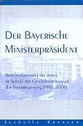 Der Bayerische Ministerpräsident