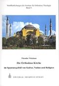 Die Orthodoxe Kirche im Spannungsfeld von Kultur, Nation und Religion